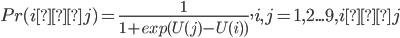 Pr(i>j)=\frac{1}{1+exp(U(j)-U(i))},i,j=1,2...9,i≠j