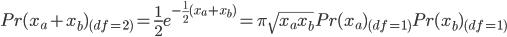 Pr(x_a+x_b)_{(df=2)}=\frac{1}{2}e^{-\frac{1}{2}(x_a+x_b)}=\pi \sqrt{x_ax_b} Pr(x_a)_{(df=1)}Pr(x_b)_{(df=1)}