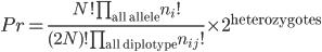 Pr=\frac{N! \prod_{\text{all allele}} n_i!}{(2N)! \prod_{\text{all diplotype}} n_{ij}! }\times 2^{\text{heterozygotes}}