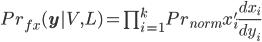 Pr_{fx}(\bf{y}|V,L)=\prod_{i=1}^k Pr_{norm} x'_i \frac{dx_i}{dy_i}