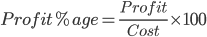 Profit%age= \frac{Profit}{Cost}\times 100