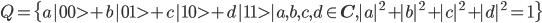 Q = \{ a |00> + b |01> + c |10> + d|11> | a,b,c,d \in \mathbf{C}, |a|^2 + |b|^2+|c|^2  + |d|^2 = 1\}