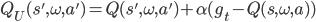 Q_U(s',\omega,a') = Q(s',\omega,a') + \alpha (g_t - Q(s,\omega,a))