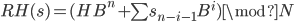 RH(s) = (HB^{n} + \sum{s_{n-i-1} B^{i}}) \mod N