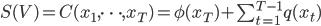 S(V) = C(x_1,\dots,x_T) = \phi(x_T) + \sum_{t=1}^{T-1}q(x_t)