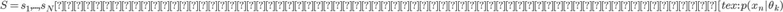 S={s _ 1 ,... ,s _ N}とおきました。この混合モデルにおける観測モデル[tex:p(x _ n|\theta _ k )