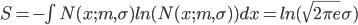 S=-\int N(x;m,\sigma) ln(N(x;m,\sigma)) dx=ln(\sqrt{2\pi e}\sigma)