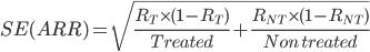 SE(ARR) = \sqrt{\frac{R_{T}\times(1-R_{T})}{Treated}+\frac{R_{NT}\times(1-R_{NT})}{Non\ treated}}