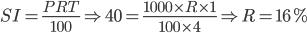 SI=frac{PRT}{100}Rightarrow40=frac{1000 times R times 1}{100times 4}Rightarrow R=16%