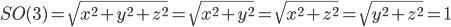 SO(3)=\sqrt{x^2+y^2+z^2}=\sqrt{x^2+y^2}=\sqrt{x^2+z^2}=\sqrt{y^2+z^2}=1