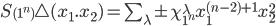 S_{(1^n)}\bigtriangleup(x_1.x_2)=\sum_{\lambda}\pm\chi_{1^n}^{\lambda}x_1^{(n-2)+1}x_2^{2}