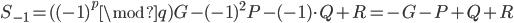 S_{-1} = ((-1)^{p} \mod q)G - (-1)^{2} P - (-1) \cdot Q + R = -G - P + Q + R
