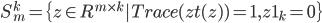 S_m^k = \{z \in R^{m\times k} | Trace(z t(z)) = 1, z 1_k =0\}