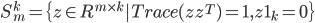 S_m^k = \{z \in R^{m\times k}   Trace(z z^T) = 1,z 1_k = 0\}