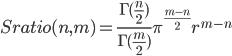 Sratio(n,m)=\frac{\Gamma(\frac{n}{2})}{\Gamma(\frac{m}{2})}\pi^{\frac{m-n}{2}}r^{m-n}