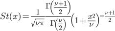 St(x)=\frac{1}{\sqrt{\nu\pi}} \frac{\Gamma\left(\frac{\nu+1}{2}\right)}{\Gamma\left(\frac{\nu}{2}\right)} \left( 1+\frac{x^{2}}{\nu}\right)^{-\frac{\nu+1}{2}}