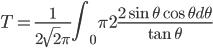 T = \displaystyle\frac{1}{2\sqrt{2}\pi}\int_0^\frac{\pi}{2} \frac{2\sin\theta\cos\theta d\theta}{\tan\theta}