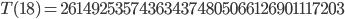 T(18)=261492535743634374805066126901117203
