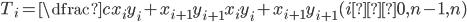 T_i=\dfrac{cx_iy_i+x_{i+1}y_{i+1}}{x_iy_i+x_{i+1}y_{i+1}}(i≠0,n-1,n)