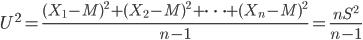 U^2=\frac{(X_1-M)^2+(X_2-M)^2+ \cdots +(X_n-M)^2}{n-1}=\frac{nS^2}{n-1}