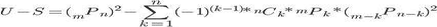 U-S=( _m P_n)^2 - \sum_{k=1}^{n}(-1)^{(k-1)}* _n C_k* _m P_k*( _{m-k} P_{n-k})^2