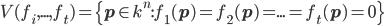 V(f_i,...,f_t)=\{\mathbf{p} \in k^n: f_1(\mathbf{p}) = f_2(\mathbf{p}) = ... = f_t(\mathbf{p}) =0\}