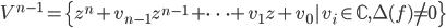 V^{n-1}=\{z^n+v_{n-1}z^{n-1}+\cdots + v_1z+v_0|v_i\in {\mathbb C}, \Delta(f)\neq 0 \}