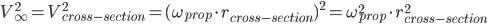 V_\infty^2 = V_{cross-section}^2 = (\omega_{prop}\cdot r_{cross-section})^2 =\omega_{prop}^2\cdot r_{cross-section}^2