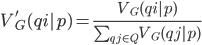 V_G'(qi | p) = \frac{V_G(qi | p)}{\sum_{qj \in Q} V_G(qj | p)}