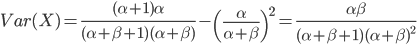 Var(X) = \frac{(\alpha+1)\alpha}{(\alpha+\beta+1)(\alpha+\beta)} - \left(\frac{\alpha}{\alpha+\beta}\right)^2 = \frac{\alpha\beta}{(\alpha+\beta+1)(\alpha+\beta)^2}