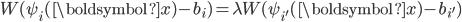 W(\psi_i(\boldsymbol{x})-b_i)=\lambda W(\psi_{i'}(\boldsymbol{x})-b_{i'})