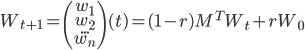 W_{t+1} = \begin{pmatrix} w_1\\w_2\\...\\w_n \end{pmatrix}(t) = (1-r) M^T W_{t} + r W_0