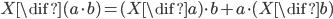 X\dif (a\cdot b) = (X\dif a)\cdot b + a\cdot (X\dif b)
