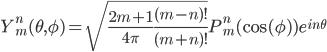 Y_m^n (\theta,\phi)=\sqrt{\frac{2m+1}{4\pi}\frac{(m-n)!}{(m+n)!}}P_m^n(\cos(\phi))e^{i n \theta}