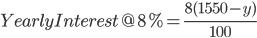 Yearly Interest @ 8%= \frac{8(1550-y)}{100}