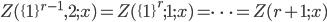 Z(\{1\}^{r-1}, 2; x) = Z(\{1\}^r; 1; x) = \cdots = Z(r+1; x)