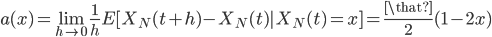 a(x)=\lim_{h\to 0} \frac{1}{h}E[X_N(t+h)-X_N(t) X_N(t)=x]=\frac{\that}{2}(1-2x)