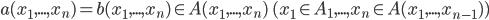 a(x_1, ..., x_n) = b(x_1, ..., x_n) \in A(x_1, ..., x_n) \; (x_1 \in A_1, ..., x_n \in A(x_1, ..., x_{n-1}))