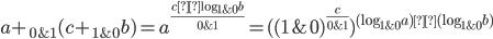 a+_{0\&1}(c+_{1\&0}b)=a^{\frac{c×\text{log}_{1\&0}b}{0\&1}}=((1\&0)^{\frac{c}{0\&1}})^{(\text{log}_{1\&0}a)×(\text{log}_{1\&0}b)}