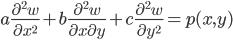 a\frac{\partial^2 w}{\partial x^2}+b\frac{\partial^2 w}{\partial x \partial y}+c\frac{\partial^2 w}{\partial y^2}=p(x,y)