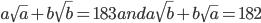 a\sqrt{a}+b\sqrt{b}=183 and a\sqrt{b}+b\sqrt{a}=182