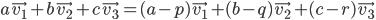 a\vec{v_1} + b\vec{v_2} + c\vec{v_3} = (a-p)\vec{v_1} + (b-q)\vec{v_2} + (c-r)\vec{v_3}
