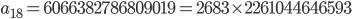 a_{18}= 6066382786809019=2683\times 2261044646593