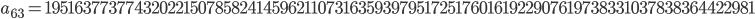 a_{63}= 1951637737743202215078582414596211073163593979517251760161922907619738331037838364422981