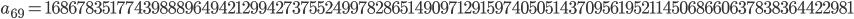 a_{69}= 168678351774398889649421299427375524997828651490971291597405051437095619521145068660637838364422981