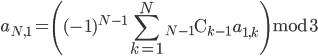 a_{N,1} = \displaystyle \left( (-1)^{N-1}\sum_{k = 1}^{N} {}_{N-1}\mathrm{C}_{k-1}\, a_{1,k}\right) \bmod{3}