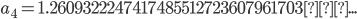 a_4=1.2609322247417485512723607961703...