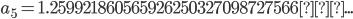 a_5=1.259921860565926250327098727566...