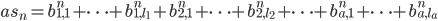 as_n = b_{1, 1}^n+ \cdots + b_{1, l_1}^n+b_{2, 1}^n+\cdots +b_{2, l_2}^n+\cdots +b_{a, 1}^n+ \cdots +b_{a, l_a}^n