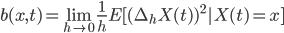 b(x,t)=\lim_{h\to 0}\frac{1}{h} E[(\Delta_hX(t))^2 X(t)=x]